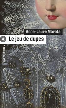 Le jeu de dupes (Labyrinthes t. 184) par [Morata, Anne-Laure]