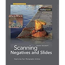 Scanning Negatives and Slides: Digitizing Your Photographic Archives by Sascha Steinhoff (2009-03-10)