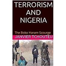 TERRORISM AND NIGERIA: The Boko Haram Scourge (English Edition)