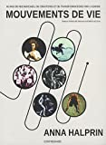 Mouvements de vie - 60 ans de recherches, de créations et de transformations par la danse