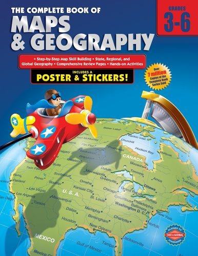 The Complete Book of Maps and Geography, Grades 3 - 6 [With Poster]