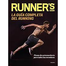 La guía completa del running (Runner's World): Planes de entrenamiento para todos los corredores (DEPORTES Y NATURALEZA)