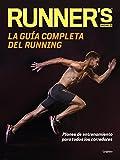 La guía completa del running (Runner's World): Planes de entrenamiento para todos los corredores (DEPORTES Y NATURALEZA) (Tapa blanda)