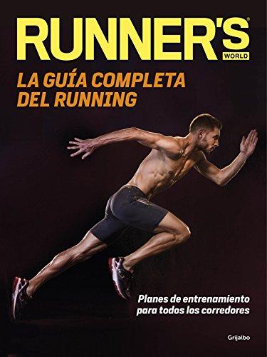 La guía completa del running : planes de entrenamiento para todos los corredores