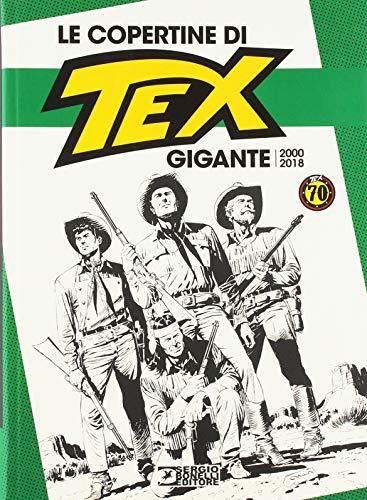 Le copertine di Tex gigante (2000-2018). Ediz. a colori