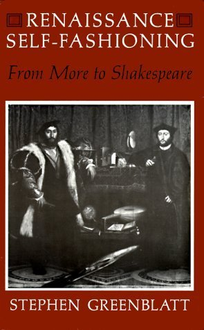 Renaissance Self-Fashioning: From More to Shakespeare by Stephen Greenblatt (1983-12-01)
