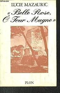 Belle Rose, O Tour Magne par Lucie Mazauric