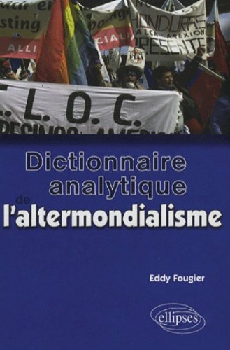 Dictionnaire analytique de l'altermondialisme par Eddy Fougier