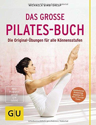 Preisvergleich Produktbild Das große Pilates-Buch (mit DVD): Die Original-Übungen für alle Könnensstufen (GU Einzeltitel Gesundheit/Alternativheilkunde)