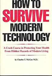 How to Survive Modern Technology by M.D. Charles T McGee (1979-08-02)