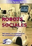Robots Sociales: Del temor a la esperanza en los sirvientes mecánicos