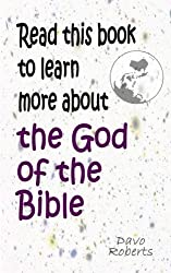 Read this book to learn more about the God of the Bible: Volume 1