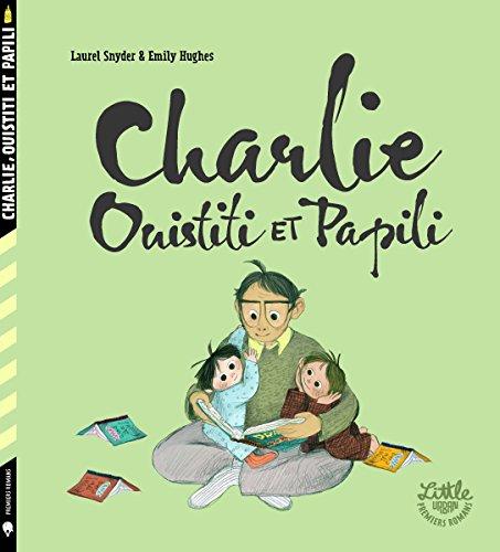 Charlie, Ouistiti et Papili