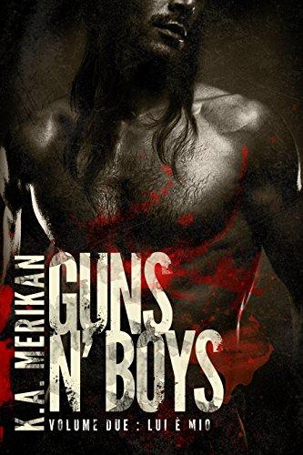 Guns n' Boys: Lui è Mio (Volume 2) (gay romance, erotico) (Guns n' Boys IT) Guns n' Boys: Lui è Mio (Volume 2) (gay romance, erotico) (Guns n' Boys IT) 51 kob 2BoNdL