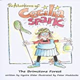 The Brimstone Forest: The Adventures of Cecilia Spark, Book 1