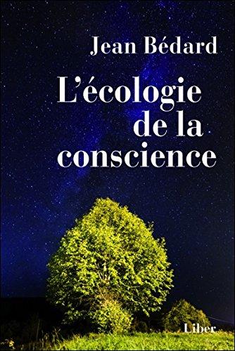 L'écologie de la conscience par Jean Bédard
