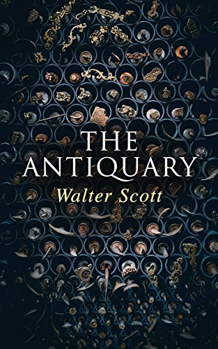 The Antiquary: Historical Novel