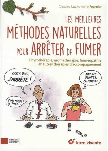 Les meilleurs méthodes naturelles pour arrêter de fumer par Claudine Luu, Annie Fournier