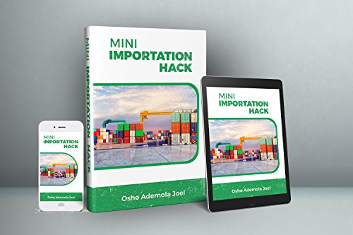 How To Import From USA,UK and China With Just 100:  Mini Importation Business (English Edition)