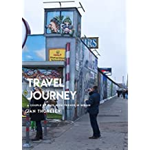 Travel Journey, A Couple Of Days With Friends In Berlin (English Edition)
