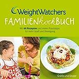 Weight Watchers Familienkochbuch: Mit 60 Rezepten und vielen Praxistipps für mehr Spaß und Bewegung