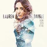 Songtexte von Lauren Daigle - How Can It Be