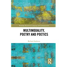 Multimodality, Poetry and Poetics (Routledge Research in Language and Communication)