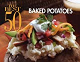 The Best 50 Baked Potatoes (Best 50)
