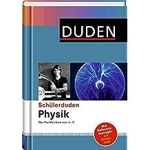 Duden. Schülerduden Physik: Das Fachlexikon von A-Z