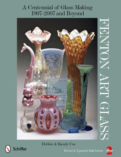 Fenton Art Glass a Centennial of Glass Making 1907-2007 and Beyond -
