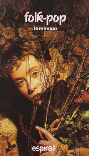 Folk-Pop Femenino: Vega, Tikaram, Chapman, Shocked, O?Connor y otras (Espiral/Canciones)