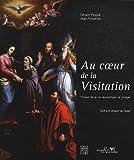 Au coeur de la Visitation - Trésors de la vie monastique en Europe, 400ème anniversaire de l'ordre