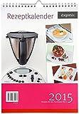 'Rezeptkalender 2015 Rezepte für den Thermomix TM31' von Andrea Dargewitz