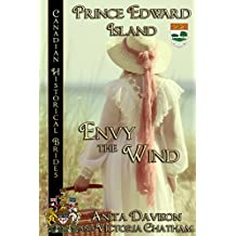 Envy The Wind: Prince Edward Island (Canadian Historical Brides Book 11)