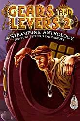 Gears and Levers 2: A Steampunk Anthology (English Edition)