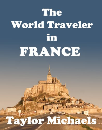 The World Traveler in France (The World Traveler Series Book 2) (English Edition)
