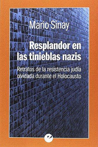 Resplandor en las tinieblas nazis por Mario Sinay