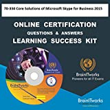 70-334 Core Solutions of Microsoft Skype for Business 2015 Online Certification Video Learning Made Easy