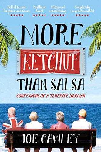 More Ketchup than Salsa: Confessions of a Tenerife Barman (English Edition) por Joe Cawley