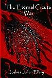 The Eternal Cicuta War: Book one: Volume 1