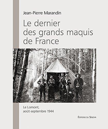 Le dernier des grands maquis de France : Le Lomont, août-septembre 1944 par Jean-Pierre Marandin