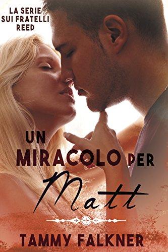 Un miracolo per Matt (La Serie Sui Fratelli Reed Vol.