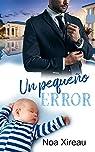 Un pequeño error: Una historia de amor, segundas oportunidades y pasiones secretas par Xireau