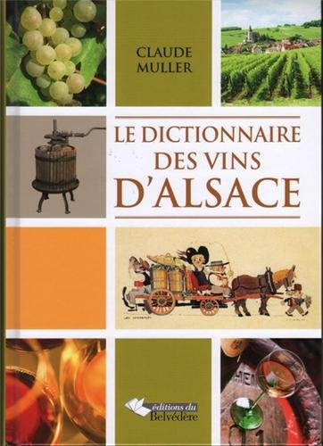 Dictionnaire des Vins d Alsace