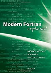 Modern Fortran Explained (Numerical Mathematics and Scientific Computation) by Michael Metcalf (2011-03-24)