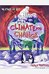 Weather or Not: It's a Climate for Change Paperback