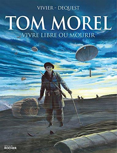 Tom Morel : Vivre libre ou mourir