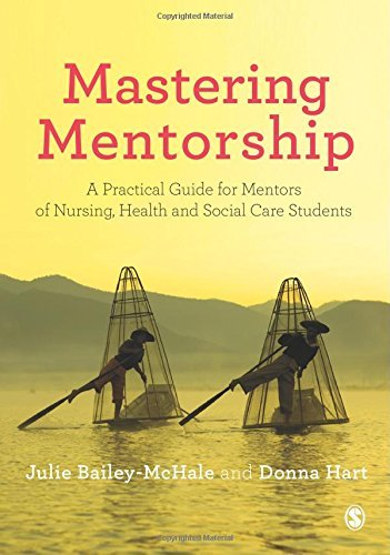 Mastering Mentorship: A Practical Guide for Mentors of Nursing, Health and Social Care Students by Bailey-McHale, Julie, Hart, Donna Mary (May 31, 2013) Paperback