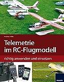 Telemetrie-Systeme im RC-Flugmodell richtig anwenden und einsetzen