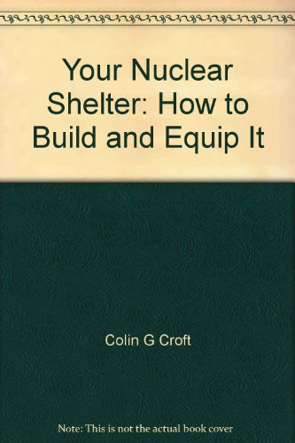Your Nuclear Shelter: How to Build and Equip It